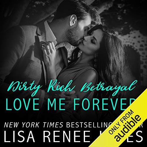 Page de couverture de Dirty Rich Betrayal: Love Me Forever