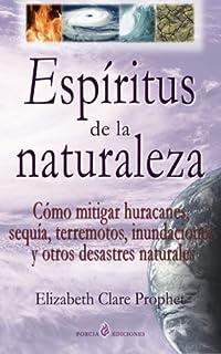 Espiritus de la naturaleza: Como mitigar huracanes, sequia, terremotos, inundaciones y otros
