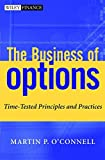 The Business of Options: Time-Tested Principles and Practices