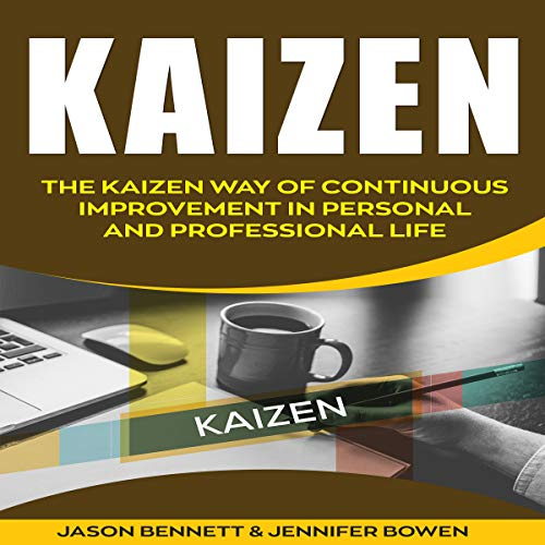Kaizen: The Kaizen Way of Continuous Improvement in Personal and Professional life                   By:                                                                                                                                 Jason Bennett,                                                                                        Jennifer Bowen                               Narrated by:                                                                                                                                 Eric LaCord                      Length: 1 hr and 14 mins     Not rated yet     Overall 0.0