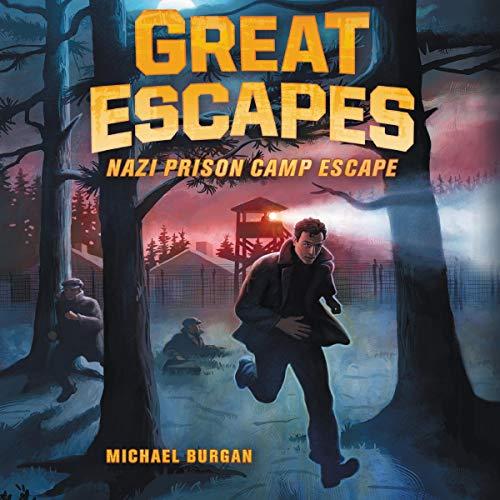 Nazi Prison Camp Escape Audiobook By Michael Burgan cover art