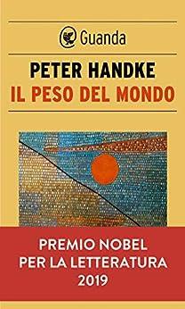 Il peso del mondo di [Peter Handke]