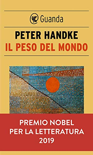 Il peso del mondo (Italian Edition) eBook: Handke, Peter: Amazon.es: Tienda Kindle