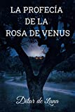 La Profecía de la Rosa de Venus