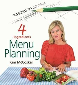 4 Ingredients Menu Planning by [Kim McCosker]