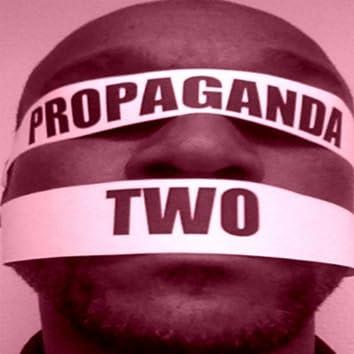 The Propaganda 2