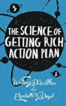 The Science of Getting Rich Action Plan: Decoding Wallace D. Wattles' Bestselling Book