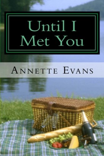 Book: Until I Met You by Annette Evans