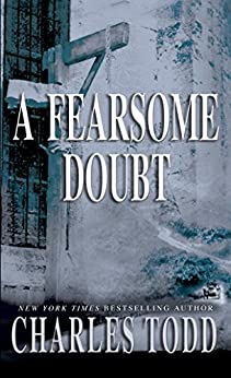 A Fearsome Doubt (Inspector Ian Rutledge Book 6) by [Charles Todd]