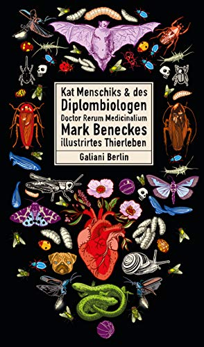 Kat Menschiks und des Diplom-Biologen Doctor Rerum Medicinalium Mark Beneckes Illustrirtes Thierleben (Illustrierte Lieblingsbücher 9)