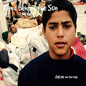 Land Behind the Sun (I Am Nazir)
