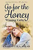 Go for the Honey: Winning Cathy: The Hope House Girl Series Book Three