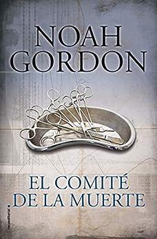 El comité de la muerte (BIBLIOTECA NOAH GORDON) de [Noah Gordon, Jesús Pardo]
