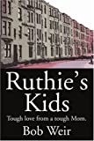 Ruthie's Kids: Tough love from a tough Mom.