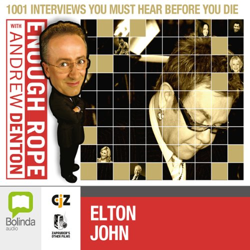 Enough Rope with Andrew Denton: Elton John audiobook cover art