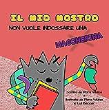 IL MIO MOSTRO NON VUOLE INDOSSARE UNA MASCHERINA: Un libro per bambini dai 3 ai 10 anni sulla scolarizzazione in tempi di pandemia.