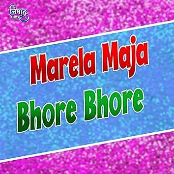 Marela Maja Bhore Bhore (Bhojpuri song)
