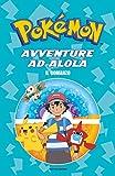 Avventure ad Alola. Il romanzo. Pokémon