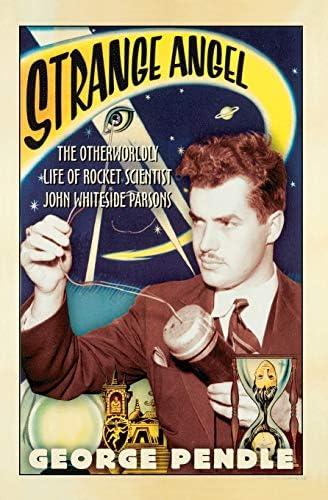 Strange Angel The Otherworldly Life of Rocket Scientist John Whiteside Parsons product image