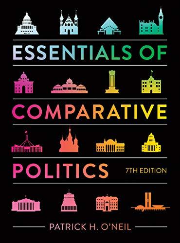 Compare Textbook Prices for Essentials of Comparative Politics Seventh Edition ISBN 9780393532777 by O'Neil, Patrick H.