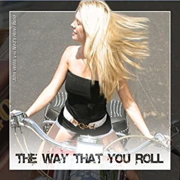 The Way That You Roll