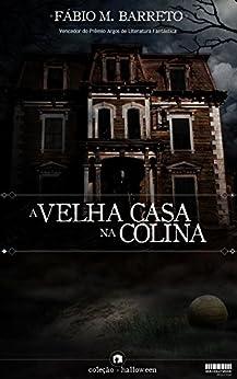 A Velha Casa na Colina (Pedraskaen Livro 1) por [Fábio M. Barreto, Octavio Aragão]