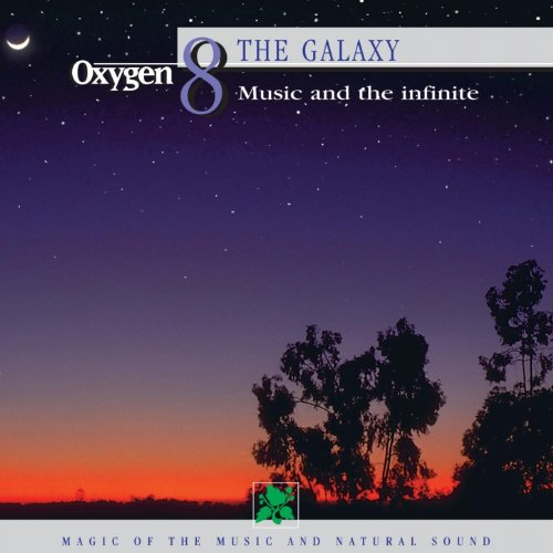 Oxygen 8: The Galaxy (Music and the Infinite)