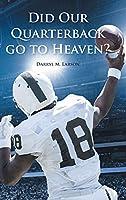 Did Our Quarterback go to Heaven?