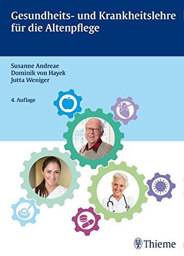Gesundheits- und Krankheitslehre für die Altenpflege (Altenpflege professionell)