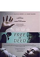 Free in Deed [Blu-ray]