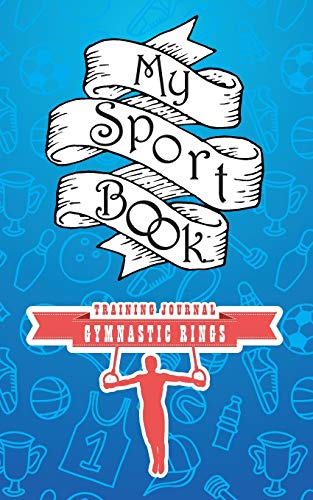 My sport book - Gymnastic rings training journal: 200 cream pages with 5