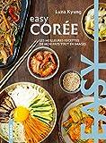 Easy Corée : Les meilleures recettes de mon pays tout en images