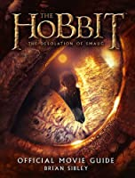 The Hobbit: the Desolation of Smaug - Official Movie Guide by Brian Sibley(1905-07-05)