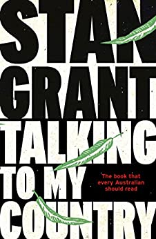 Talking To My Country by [Stan Grant]