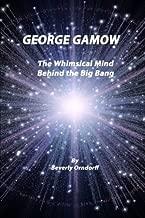 George Gamow: The Whimsical Mind Behind the Big Bang