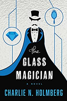 The Glass Magician (The Paper Magician Series, Book 2) by [Charlie N. Holmberg]