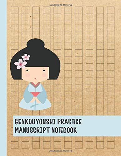 Genkouyoushi practice manuscript notebook: Japanese Kanji Practice notebook for kana Scripts, cursive hiragana and angular katakana characters to ... design with pale blue geisha girl design