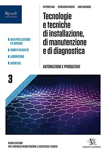 Tecnologie e tecniche di manutenzione, di installazione e di diagnostica. Per gli Ist. professionali indirizzo manutenzione e assistenza. Con e-book. Con espansione online (Vol. 3)