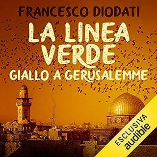 La linea verde     Giallo a Gerusalemme              Di:                                                                                                                                 Francesco Diodati                               Letto da:                                                                                                                                 Gianni Quillico                      Durata:  9 ore e 53 min     3 recensioni     Totali 4,7