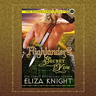 The Highlander's Secret Vow     The Sutherland Legacy Series, Book 4              By:                                                                                                                                 Eliza Knight                               Narrated by:                                                                                                                                 Antony Ferguson                      Length: 7 hrs and 58 mins     1 rating     Overall 5.0