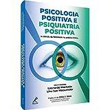 Psicologia positiva e psiquiatria positiva: A ciência da felicidade na prática clínica