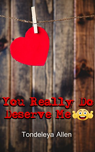You Really Do Deserve Me: 52 Quick Super Wife Affirmations & Promises