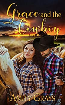 Grace and the Cowboy by [Amity Grays]