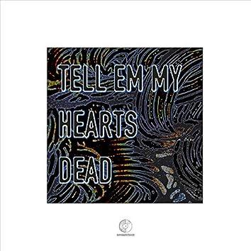 Tell 'em My Heart's Dead