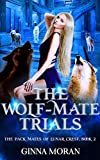 The Wolf-Mate Trials (The Pack Mates of Lunar Crest Book 2)