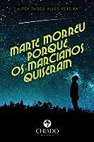 Marte morreu porque os Marcianos quiseram!