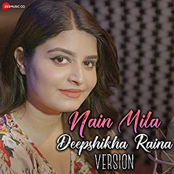 Nain Mila - Deepshikha Version