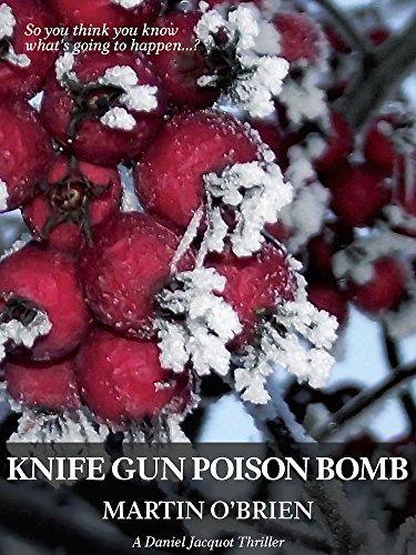Knife Gun Poison Bomb (Jacquot Book…