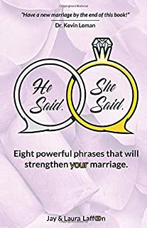He Said. She Said.: Eight powerful phrases that will strengthen your marriage.