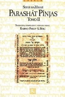 Parshat pinhas II (The Zohar Series , Vol 2) (Spanish Edition)